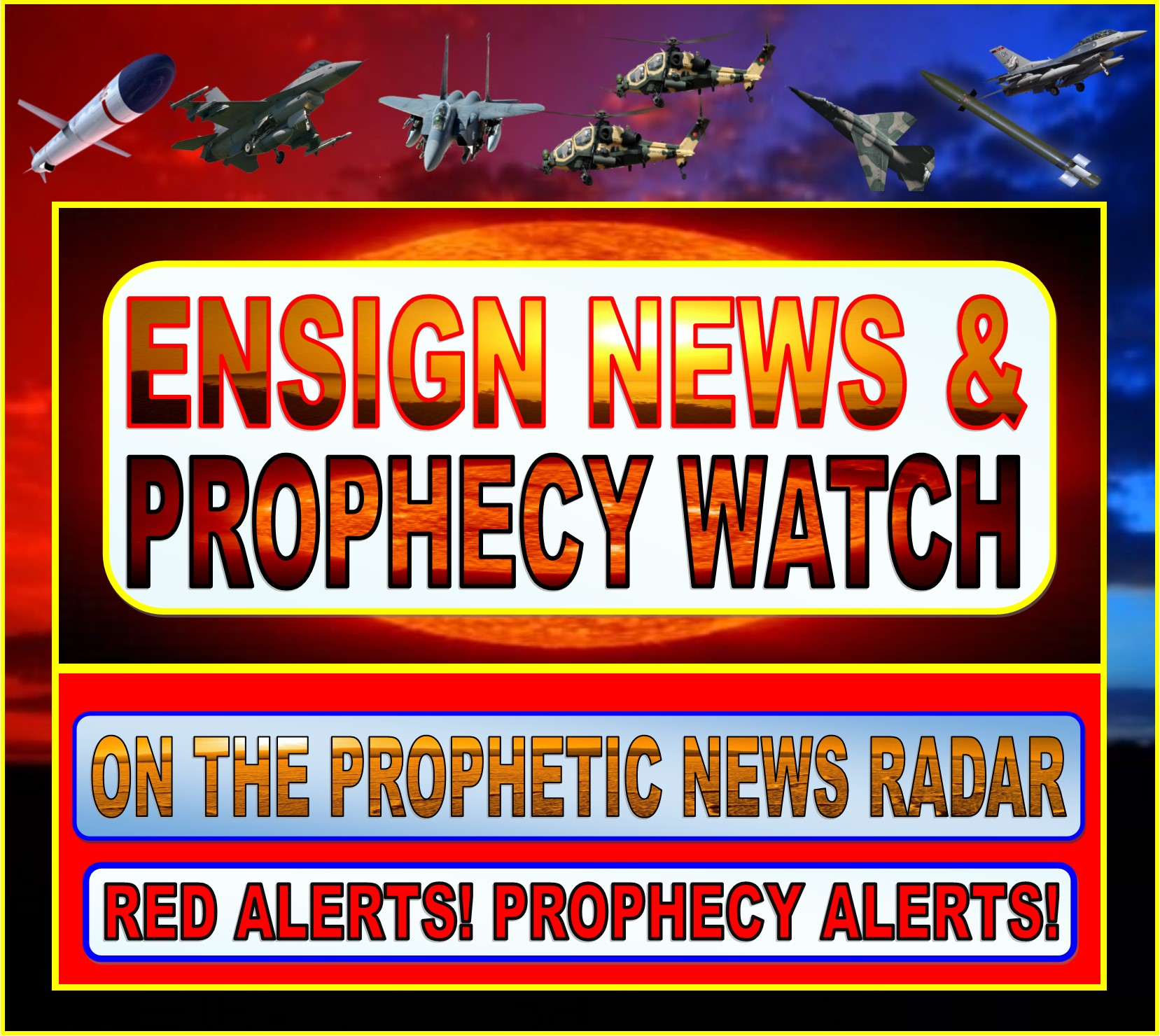 ENSIGN NEWS AND PROPHECY WATCH HEADER (NEW AND IMPROVED ) 2-9-2019